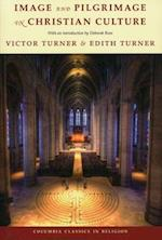 Image and Pilgrimage in Christian Culture (Columbia Classics in Religion)