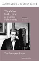 There's No Such Thing as a Sexual Relationship (Insurrections: Critical Studies in Religion, Politics, and Culture)