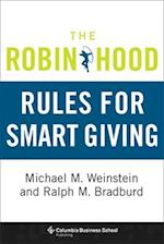 The Robin Hood Rules for Smart Giving af Michael Weinstein, Ralph Bradburd