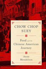 Chow Chop Suey (Arts and Traditions of the Table: Perspectives on Culinary History)