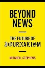 Beyond News (Columbia Journalism Review Books)