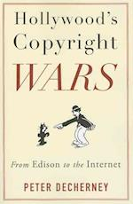 Hollywood's Copyright Wars (Film and Culture Series)
