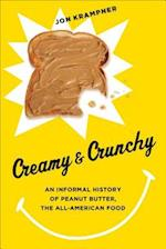 Creamy & Crunchy (Arts and Traditions of the Table: Perspectives on Culinary History)
