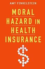 Moral Hazard in Health Insurance (Kenneth J Arrow Lecture)