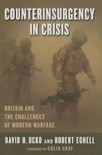 Counterinsurgency in Crisis (Columbia Studies in Terrorism and Irregular Warfare)