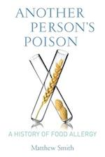 Another Person's Poison (Arts and Traditions of the Table: Perspectives on Culinary History)