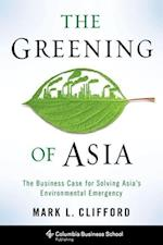 The Greening of Asia (Columbia Business School Publishing)