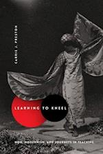 Learning to Kneel (Modernist Latitudes)