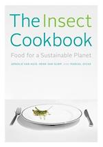 The Insect Cookbook (Arts and Traditions of the Table: Perspectives on Culinary History)