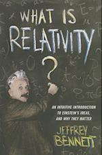 What Is Relativity? af Jeffrey Bennett