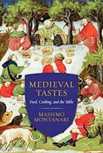 Medieval Tastes (Arts and Traditions of the Table: Perspectives on Culinary History)