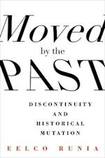 Moved by the Past (European Perspectives - A Series in Social Thought and Cultural Criticism)