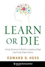 Learn or Die (Columbia Business School Publishing)
