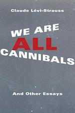 We Are All Cannibals (European Perspectives - A Series in Social Thought and Cultural Criticism)