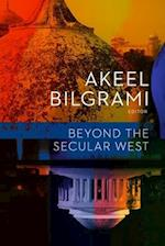 Beyond the Secular West (Religion, Culture, and Public Life, nr. 23)
