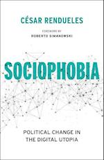 Sociophobia (Insurrections: Critical Studies in Religion, Politics, and Culture)