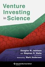 Venture Investing in Science (Columbia Business School Publishing)