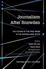 Journalism After Snowden (Columbia Journalism Review Books)