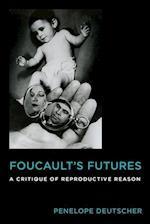 Foucault's Futures (Critical Life Studies)