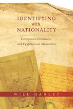 Identifying With Nationality (Columbia Studies in International and Global History)