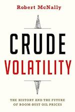 Crude Volatility (Columbia Universitys Center on Global Energy Policy)