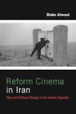 Reform Cinema in Iran (Film and Culture Series)