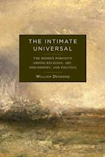 The Intimate Universal (Insurrections: Critical Studies in Religion, Politics, and C)