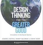 Design Thinking for the Greater Good (Columbia Business School Publishing)