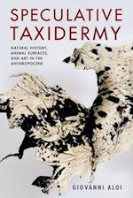 Speculative Taxidermy (Critical Life Studies)