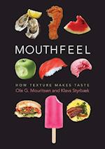 Mouthfeel (Arts & Traditions of the Table: Perspectives on Culinary History)