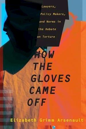 Bog, hardback How the Gloves Came off af Elizabeth Grimm Arsenault