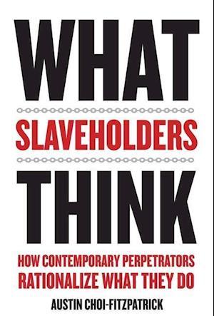 Bog, hardback What Slaveholders Think af Austin Choi-Fitzpatrick