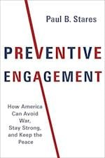 Preventive Engagement (A Council on Foreign Relations Book)