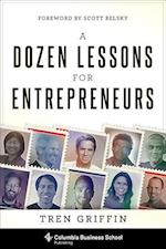 A Dozen Lessons for Entrepreneurs af Tren Griffin