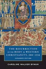 The Resurrection of the Body in Western Christianity, 200-1336 (American Lectures on the History of Religions)