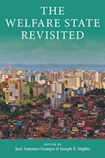 The Welfare State Revisited (Initiative for Policy Dialogue at Columbia: Challenges in Development and Globalization)