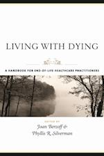 Living With Dying (End-Of-Life Care: a series)