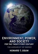 Environment, Power and Society for the Twenty-First Century af Howard T. Odum