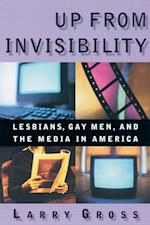 Up from Invisibility (Between Men--Between Women Lesbian and Gay Studies)