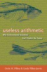 Useless Arithmetic af Orrin H. Pilkey