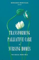 Transforming Palliative Care in Nursing Homes (End-Of-Life Care: a series)