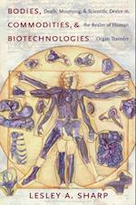 Bodies, Commodities, and Biotechnologies (Leonard Hastings Schoff Lectures)