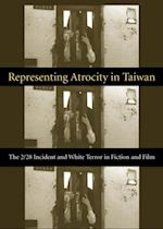 Representing Atrocity in Taiwan (Global Chinese Culture)