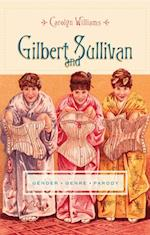 Gilbert and Sullivan (Gender and Culture Series)