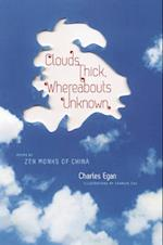 Clouds Thick, Whereabouts Unknown (TRANSLATIONS FROM THE ASIAN CLASSICS)
