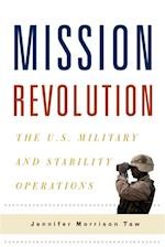 Mission Revolution (Columbia Studies in Terrorism and Irregular Warfare)