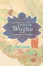 Teachings of Master Wuzhu (TRANSLATIONS FROM THE ASIAN CLASSICS)