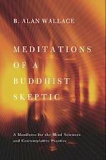Meditations of a Buddhist Skeptic af B. Alan Wallace