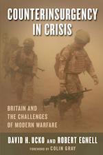 Counterinsurgency in Crisis (Columbia Studies in Terrorism and Irregular Warfare)