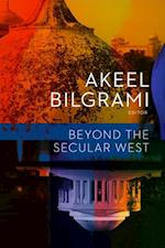 Beyond the Secular West (Religion, Culture, and Public Life)